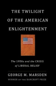 George Marsden, The Twilight of the American Enlightenment
