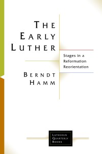 Berndt Hamm, The Early Luther