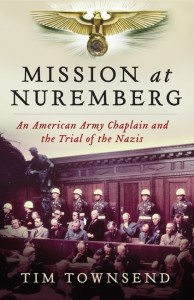 Tim Townsend, Mission at Nuremberg