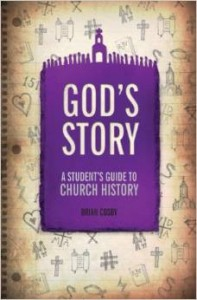 Brian Cosby, God's Story: A Student's Guide to Church History