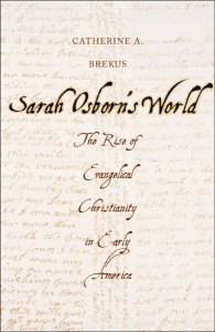 Catherine Brekus - Sarah Osborn's World