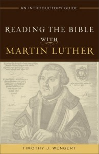 Timothy Wengert, Reading the Bible with Martin Luther