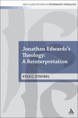 Kyle Strobel - JE's Theology - A Reinterpretation