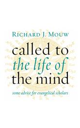 Richard Mouw - Called to the Life of the Mind