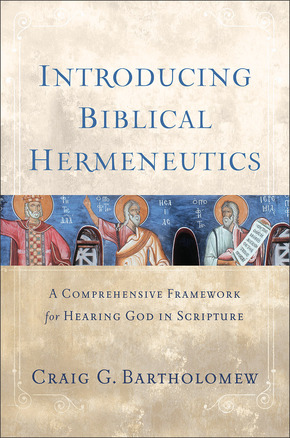 Craig G. Bartholomew, Introducing Biblical Hermeneutics