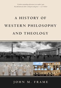 John Frame, A History of Western Philosophy and Theology