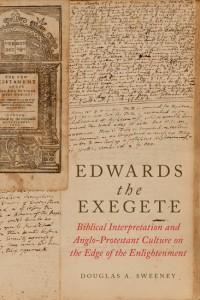 Douglas Sweeney - Edwards the Exegete