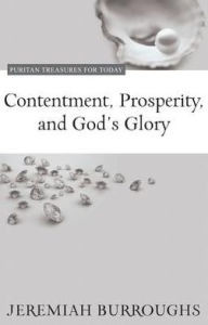 Jeremiah Burroughs - Contentment, Prosperity and God's Glory