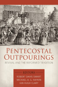 Pentecostal Outpourings Reformed