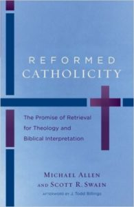 Allen and Swain - Reformed Catholicity