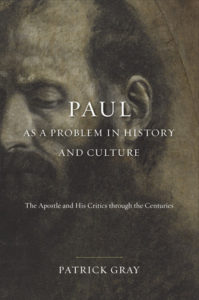 Partick Gray, Paul as a Problem in History and Culture